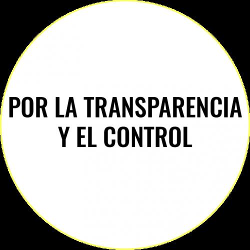 POR LA TRANSPARENCIA Y EL CONTROL