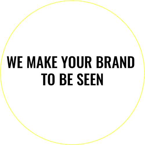 We make your brand to be seen