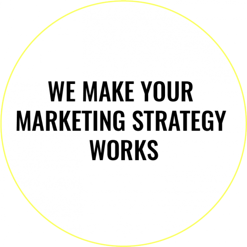 We make your marketing strategy Works
