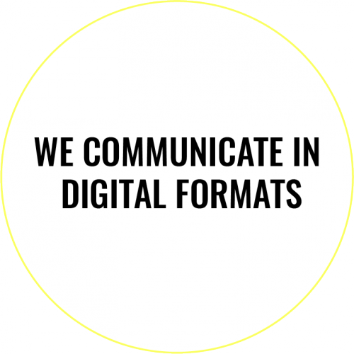 We communicate in digital formats