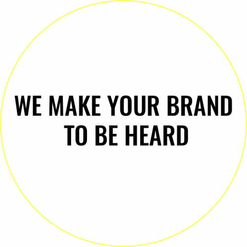 We make your Brand to be heard