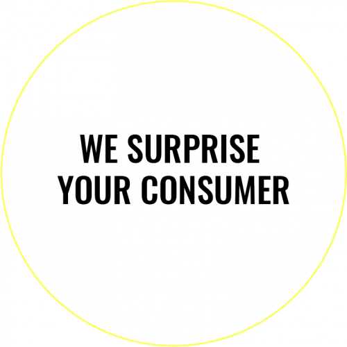 We surprise your consumer
