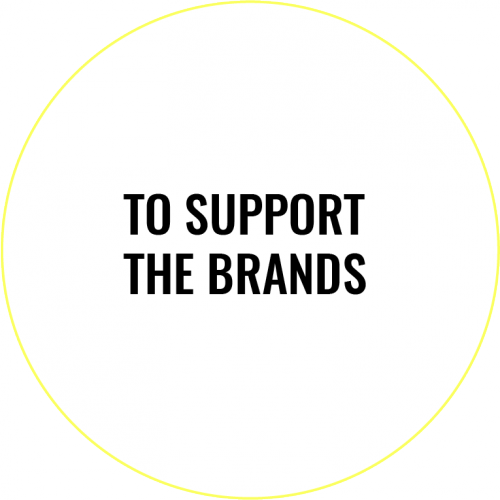 TO SUPPORT THE BRANDS